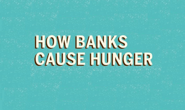 Image: How Banks Cause Hunger