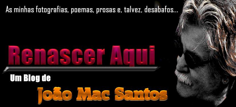 RENASCERAQUI - JOÃO MaC SANTOS