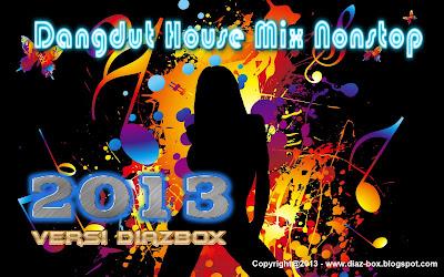 Dangdut House Mix Nonstop 2013
