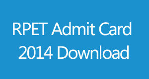 RPET Admit Card 2014 Download