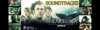 in the heart of the sea soundtracks-en el corazon del mar soundtracks-denizin kalbinde muzikleri-denizin ortasinda muzikleri