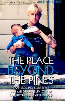 Bên Ngoài Cánh Rừng Thông - The Place Beyond The Pines (2012) Poster