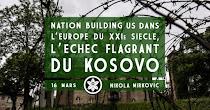 Nation building US dans l'Europe du XXIe siècle : l'échec flagrant du Kosovo