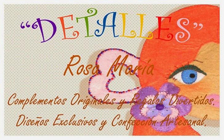 """DETALLES Rosa María"""