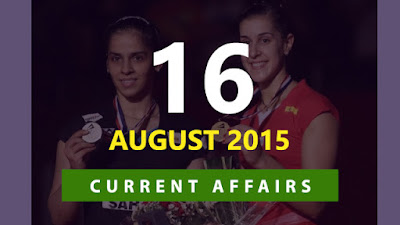 Current Affairs 16 August 2015