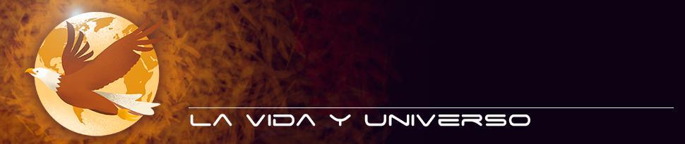 .:: La Vida y el Universo ::.