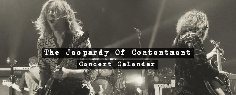 The Jeopardy of Contentment Concert Calendar