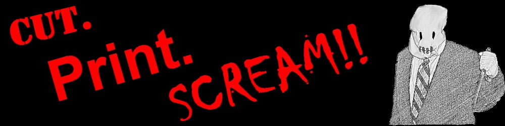 Cut. Print. Scream!!