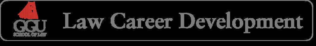 <center><b>GGU School of Law</b> | Law Career Development</center>