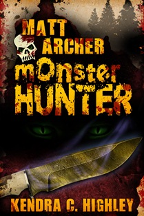 Matt Archer: Monster Hunter (Kendra C. Highley)