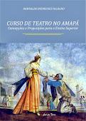 CURSO DE TEATRO NO AMAPÁ - Concepções e Proposições para o Ensino Superior