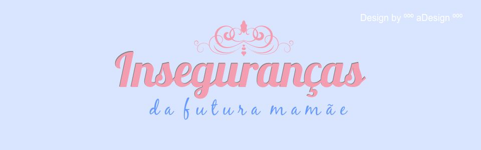 ººº Inseguranças da Futura Mamãeººº