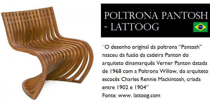 Poltrona Pantosh - Lattoog nasceu da fusão da cadeira Panton do arquiteto dinamarquês Verner Panton com a Poltrona Willow, do arquiteto escocês Charles Rennie Mackintosh