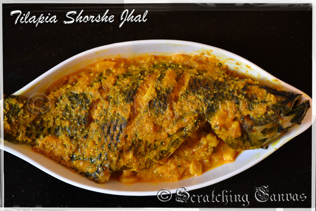 ... Jhal : Bengali Style Tilapia in mustard sauce | Scratching Canvas