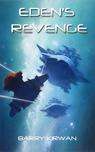 EDEN'S REVENGE by Paris-based sci fi author Barry Kirwan is now OUT ON AMAZON !!!!!!!!!!