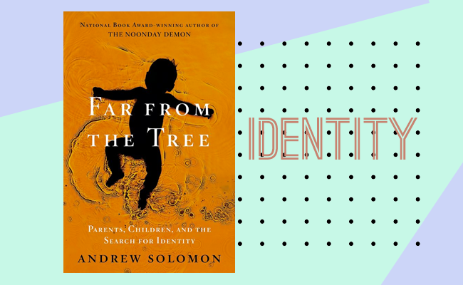 Far From the Tree by Andrew Solomon and Identity