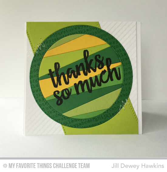 Thanks So Much Card by Jill Dewey Hawkins featuring the Written in Watercolor stamp set and the Stitched Circle Frames and Blueprints 25 Die-namics #mftstamps