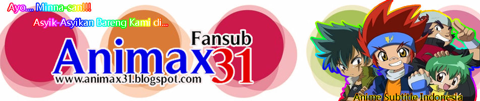 Animax31 Fansub | Download Anime Subtitle Indonesia