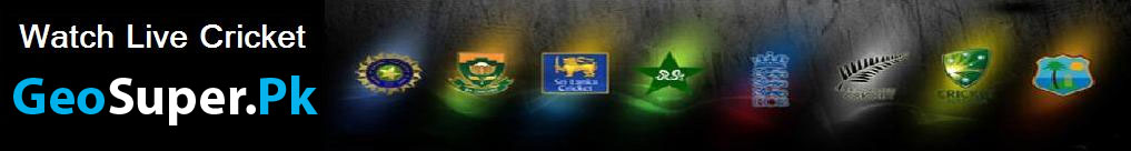 Watch Geo Super Live Streaming - Geo Super Live Cricket Streaming