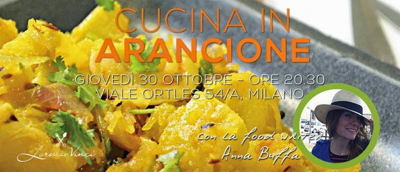 Giovedì 30 ottobre, nel loft Lorenzo Vinci a Milano un appuntamento coloratissimo: Cucina In Arancione