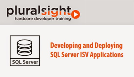 Pluralsight – Developing and Deploying SQL Server ISV Applications