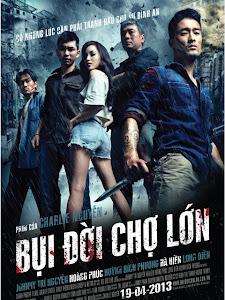 Bụi Đời Chợ Lớn - Life In Cho Lon poster