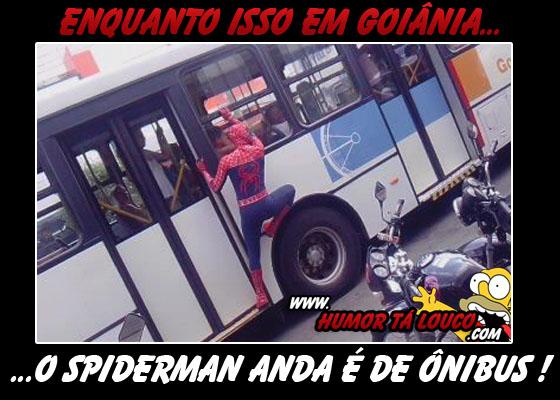 Motivacional: Enquanto isso em Goiânia, O Spiderman anda é de Ônibus !