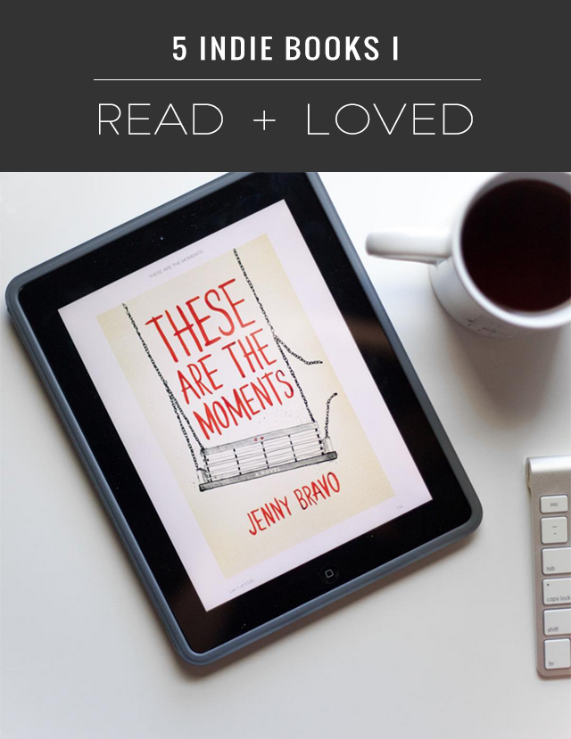 5 Indie books I read and loved | Big City Quiet
