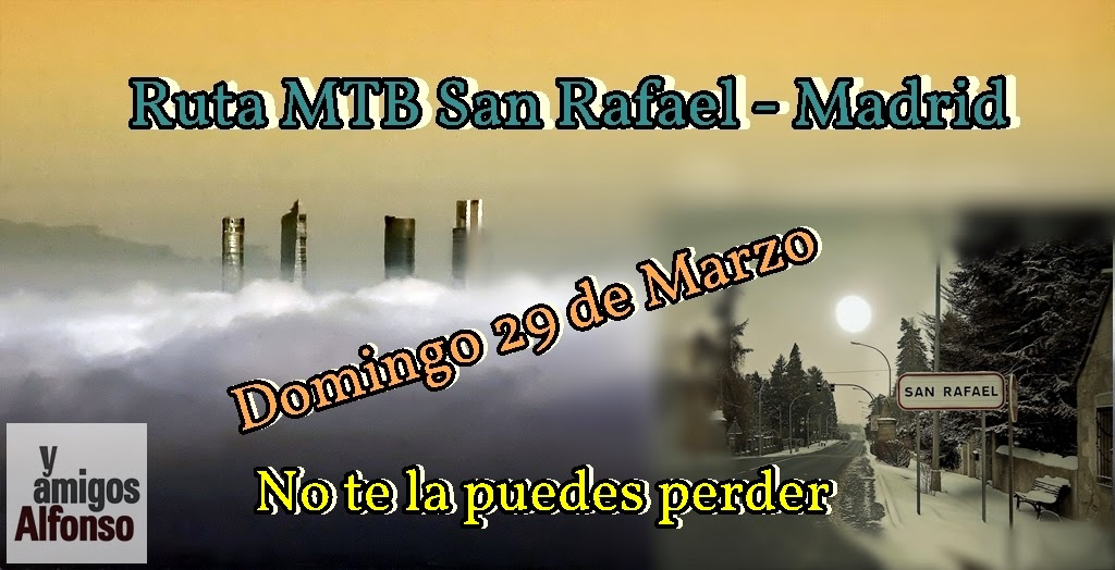 MTB San Rafael - Madrid -- Alfonsoyamigos