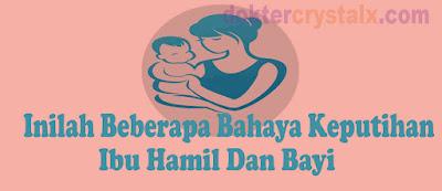 Bahaya Keputihan Ibu Hamil Dan Bayi