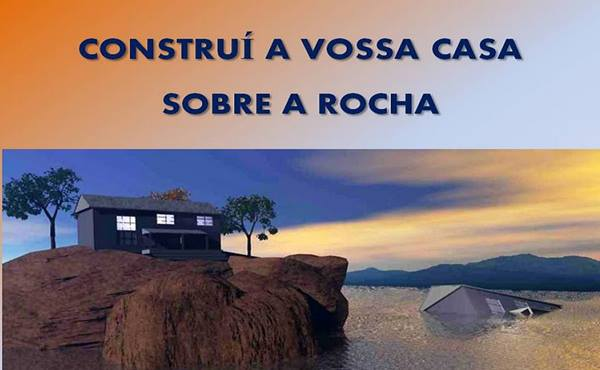 Sua Casa Esta Firmada na Rocha ou na Areia