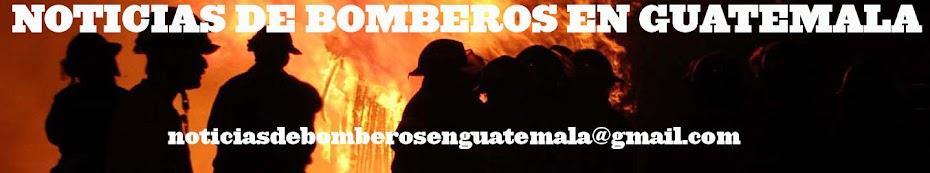 Noticias de Bomberos en Guatemala