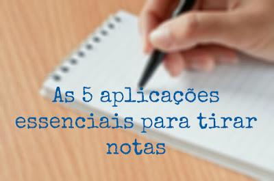 As 5 aplicações essenciais para tirar notas