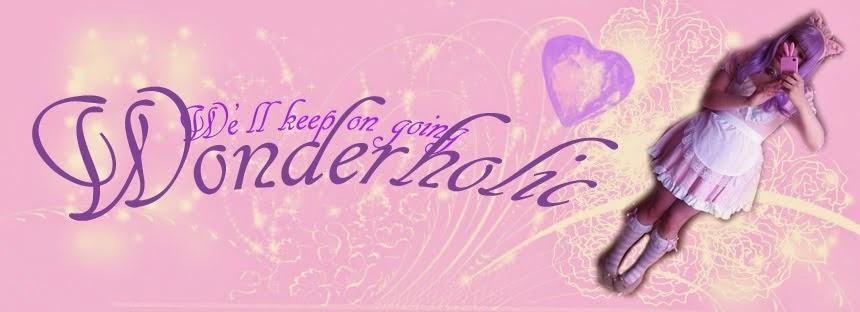 We'll keep on going WONDERHOLIC!!