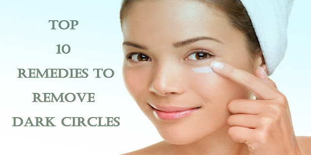 Top 10 things to Remove Dark Circles