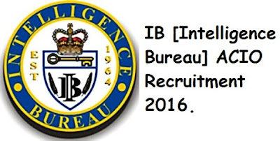 IB [Intelligence Bureau] ACIO Recruitment 2016