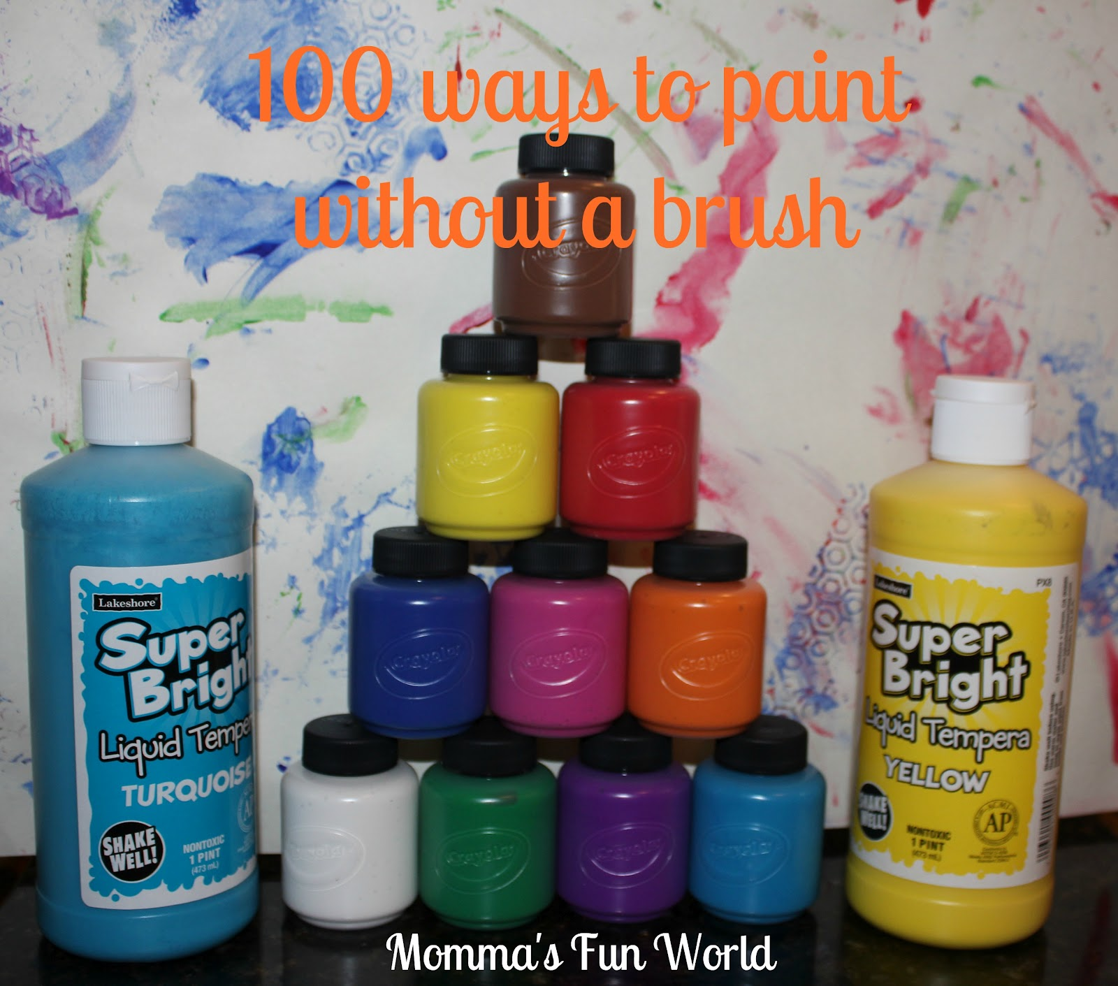 Momma's Fun World: 100 ways to paint not using a brush