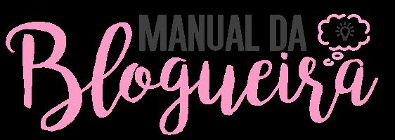 Manual Da Blogueira |  Dicas para blogueiras e tutoriais para blogs.
