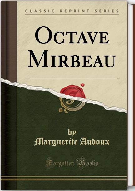 """Marguerite Audoux, """"Octave Mirbeau"""", Forgotten Books, 2017"""