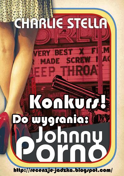http://recenzje-jadzka.blogspot.com/2014/11/johnny-porno-charlie-stella-konkurs.html