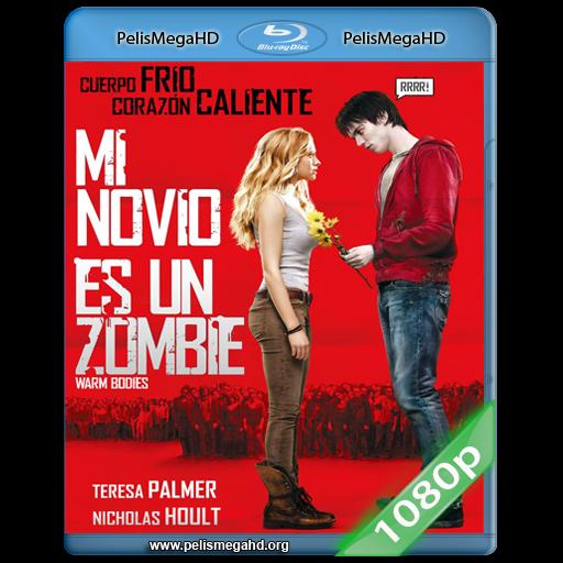 MI NOVIO ES UN ZOMBIE (2013) FULL 1080P HD MKV ESPAÑOL LATINO