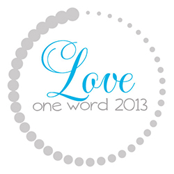 One Word 2013: Love