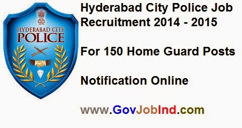 Hyderabad City Police Job Recruitment 2017/2017 for 150 Home Guard Posts