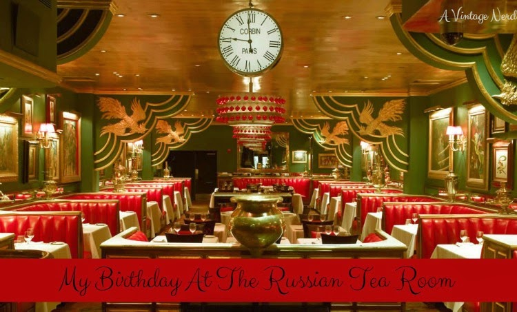My Birthday At The Russian Tea Room A Vintage Nerd – Russian Birthday Greetings