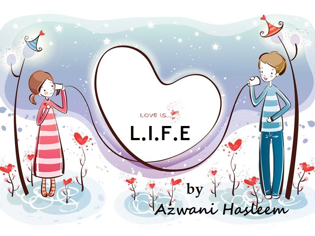Love is...L.I.F.E