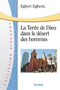 La tente de Dieu dans le désert des hommes