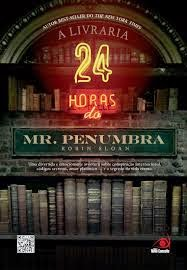 A Livraria 24 horas do Mr. Penumbra [Robin Sloan]
