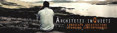 Architetti Inquieti. Landscape Architecture