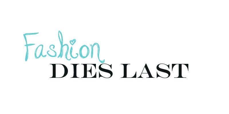 Fashion dies last