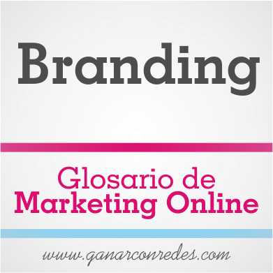 Branding | Glosario de marketing Online